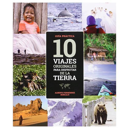 10 viajes para disfrutar de la tierra